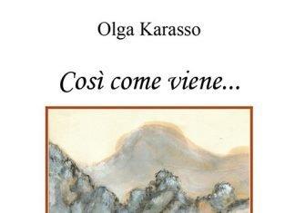 Così come viene... di Olga Karasso
