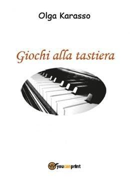Giochi alla tastiera di Olga Karasso
