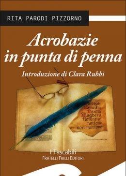 Acrobazie in punta di penna di Rita Parodi Pizzorno