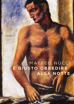 È giusto obbedire alla notte di Matteo Nucci
