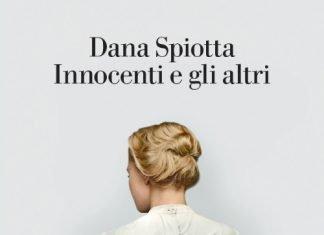 Innocenti e gli altri di Dana Spiotta
