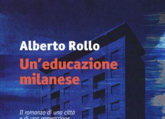 Un'educazione milanese di Alberto Rollo