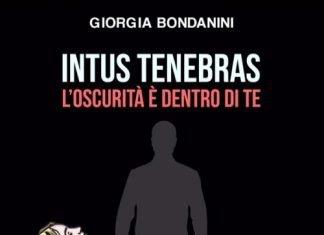 Intus Tenebras. L'oscurità è dentro di te di Giorgia Bondanini
