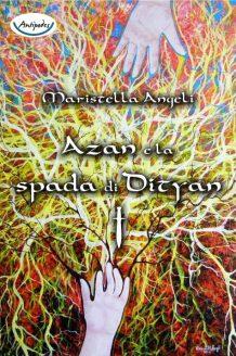Azan e la spada di Dityan di Maristella Angeli