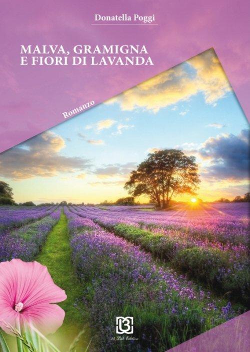 Malva, gramigna e fiori di lavanda di Donatella Poggi
