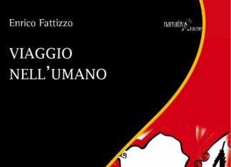 Viaggio nell'umano di Enrico Fattizzo