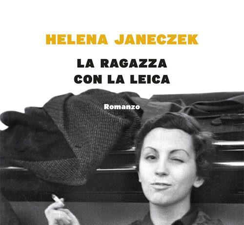 La ragazza con la Leica di Helena Janeczek