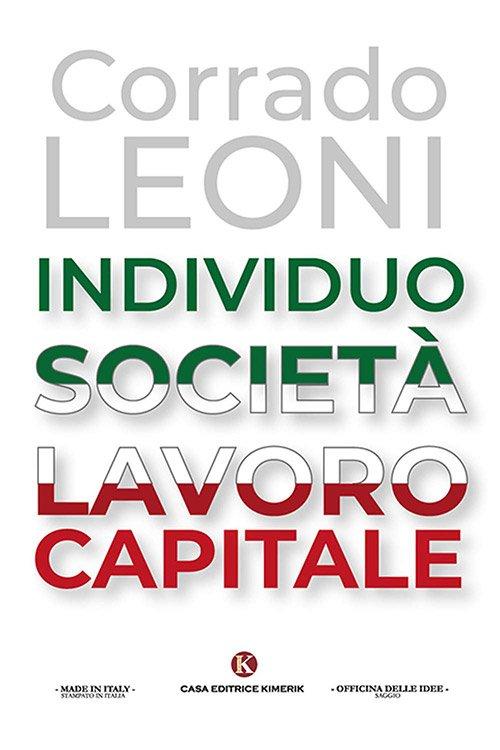 Individuo Società Lavoro Capitale di Corrado Leoni
