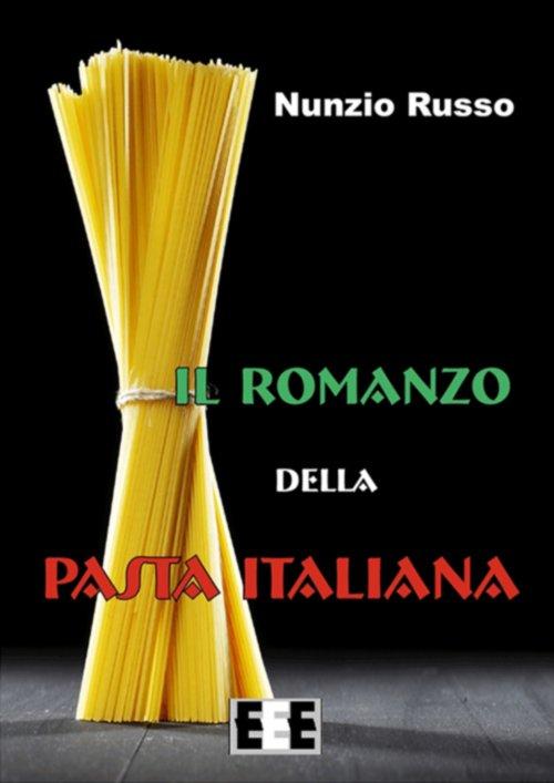 Il Romanzo della Pasta Italiana di Nunzio Russo