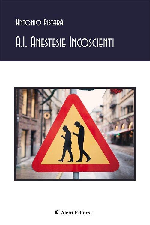 A.I. Anestesie incoscienti di Antonio Pistarà