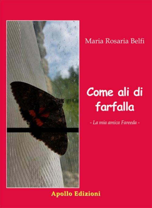 Come ali di farfalla di Maria Rosaria Belfi