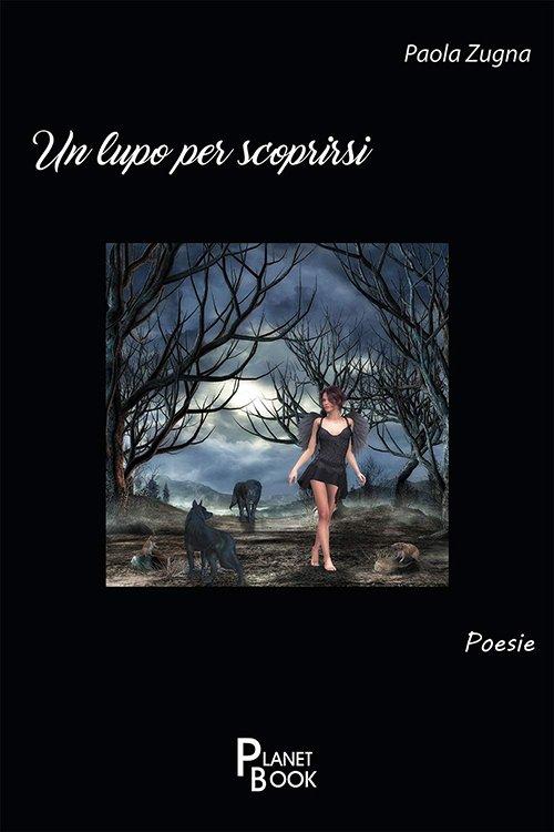 Un lupo per scoprirsi di Paola Zugna