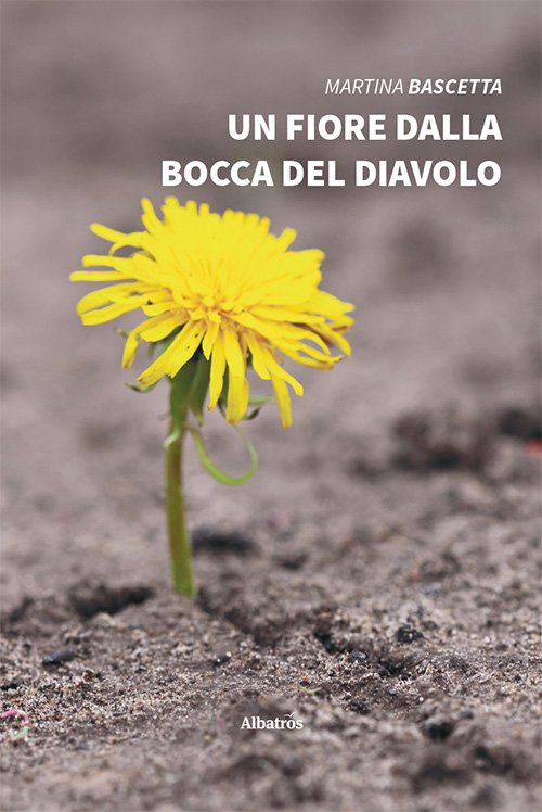 Un fiore dalla bocca del diavolo di Martina Bascetta